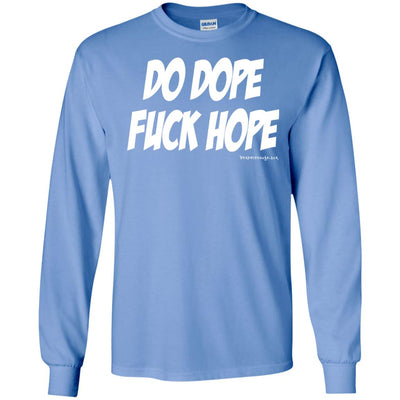 Do Dope Fuck Hope Long Sleeve Dark T-shirts