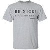Be Nice And Go Home Short Sleeve T-Shirt