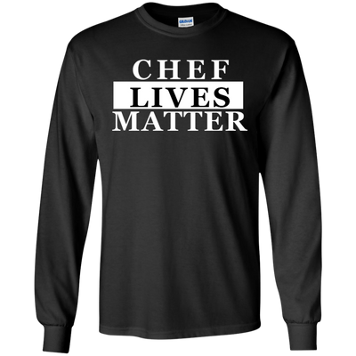 CHEF LIVES MATTER LONG SLLEVE T-Shirt