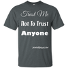 Trust Me Not To Trust Anyone Short Sleeve Tshirt