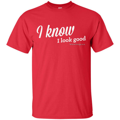 I Know I Look Good Dark T-shirt