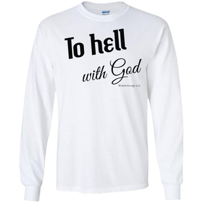 To Hell with God Long Sleeve Light T-shirts
