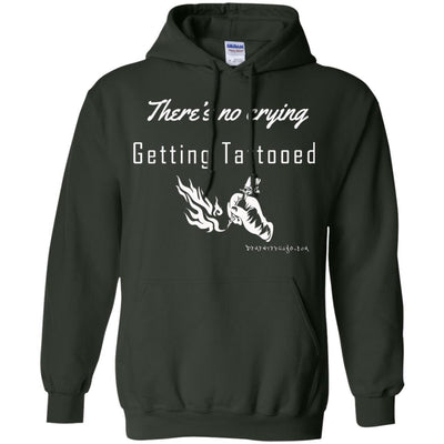 There's No Crying Getting Tattooed Hoodies