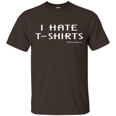 I Hate T-shirts Dark T-shirts