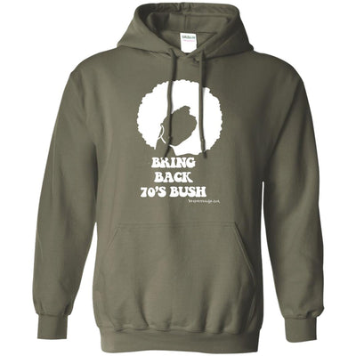 Bring Back 70's Bush Hoodies