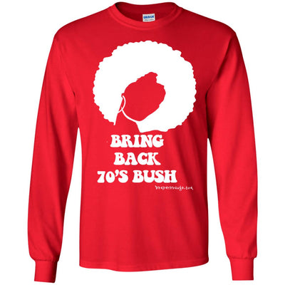 Bring Back 70's Bush  Long Sleeve Dark T-shirts