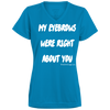 My Eyebrows Were Right About You V-neck T-shirt