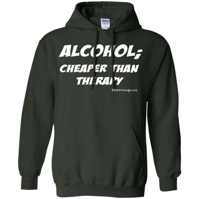 Alcohol Cheaper Than Therapy Hoodies