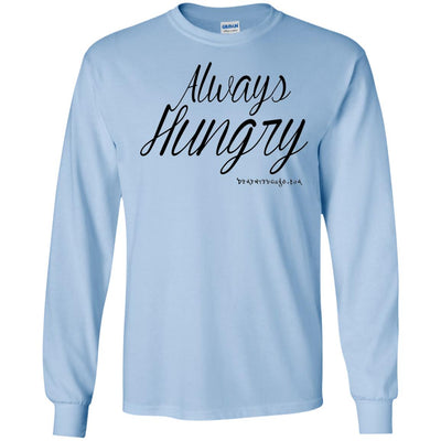 Always Hungry Long Sleeve Light T-shirts