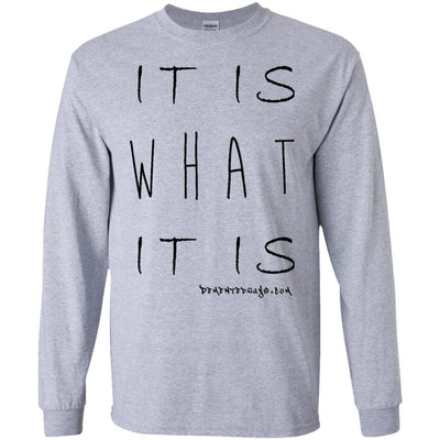It Is What It Is Long Sleeve Light T-Shirts