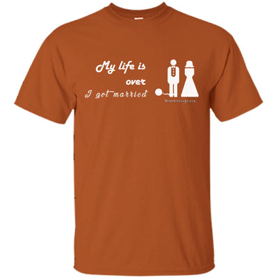 My Life Is Over  I Got Married Dark T-shirts