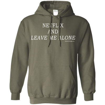 Netflix And Leave Me Alone Hoodies