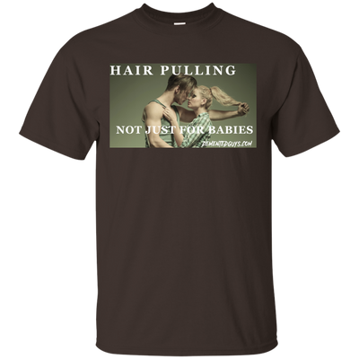 Hair Pulling Not Just For Babies Short Sleeve T-Shirt