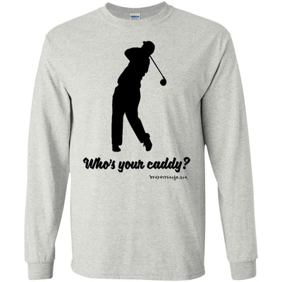 Who's Your Caddy Long Sleeve Light T-Shirts