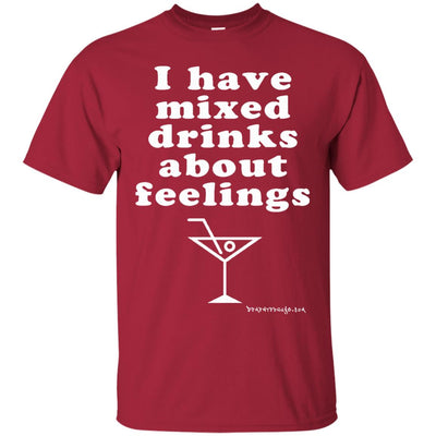 I Have Mixed Drinks About Feelings Dark T-shirts
