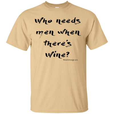 Who Needs Men When There's Wine Light T-shirts
