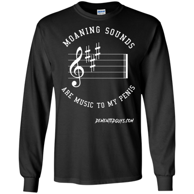 Moaning Sounds Are Music to My Penis T-Shirt