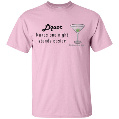 Liquor Makes One Night Stands Easier Light T-shirt