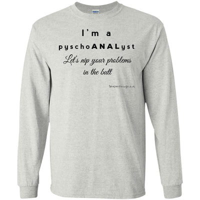 I'm A Pyschoanalyst Let's Nip Your Problems In The Butt Long Sleeve Light T-shirts
