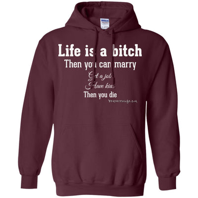 Life is a Bitch Hoodies