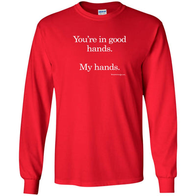 You're In Goods Hands My Hands  Long Sleeve Dark T-shirts