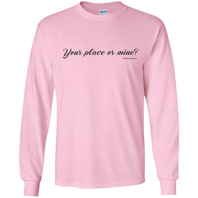 Your Place Or Mine Long Sleeve Light T-shirts