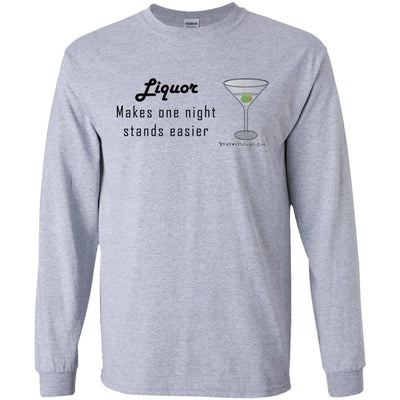 Liquor Makes One Night Stands Easier Long Sleeve Light T-shirts