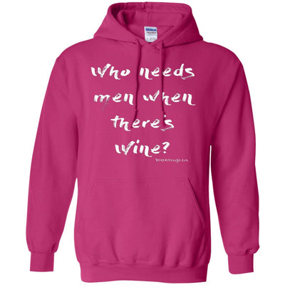 Who Needs Men When There's Wine Hoodies