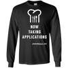 Now Taking Applications Long Sleeve T-Shirt