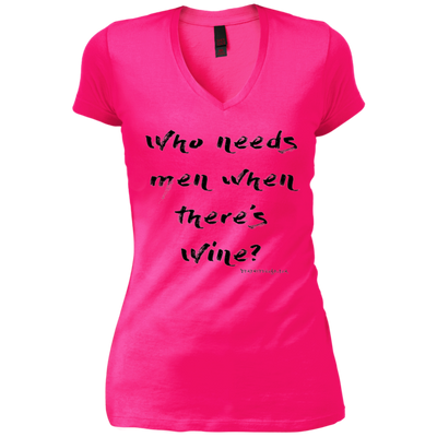 Who Needs Men When There's Wine V-Neck T-Shirt