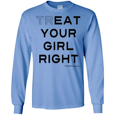 trEAT Your Girl Right Long Sleeve Light T-Shirts