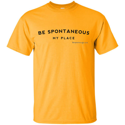 Be Spontaneous My Place Light T-shirts
