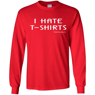 I Hate T-Shirts Long Sleeve Dark T-shirts