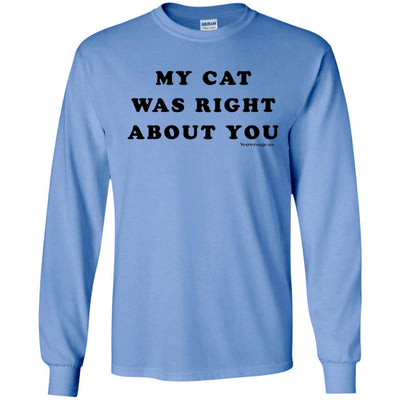 My Cat Was Right About You Long Sleeve Light T-shirts