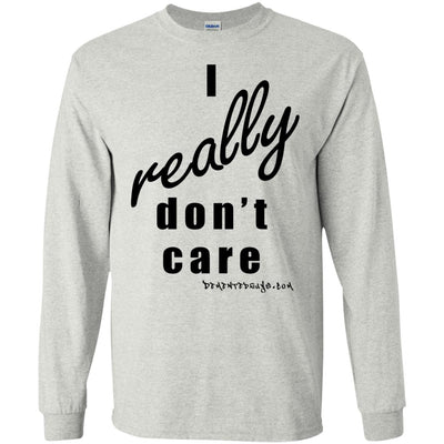 I REALLY DON'T CARE Long Sleeve Light T-Shirts