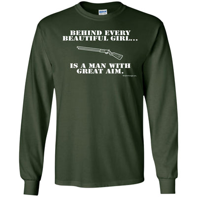 Behind Every Beautiful Girl Is A Man With Great Aim Long Sleeve Dark T-shirts