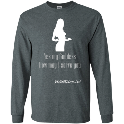 Yes Goddess How May I Serve You Long Sleeve T-shirt