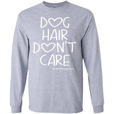 Dog Hair Don't Care Long Sleeve Dark T-shirts