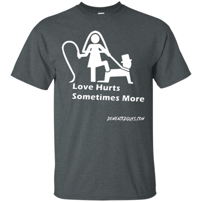 Love Hurts Sometimes More Short Sleeve Tshirt