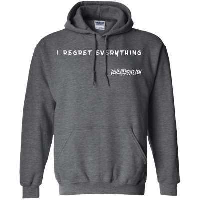 I Regret Everything Pullover Hoodie 8 oz.
