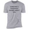 SOMEONES THERAPIST KNOWS Short Sleeve T-Shirt