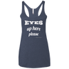 Eyes Up Here Racerback TankT-shirts