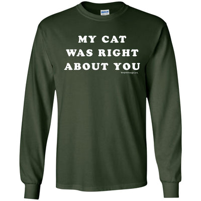 My Cat Was Right About You Long Sleeve Dark T-shirts