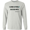 Less Stress More Sex Long Sleeve T-Shirt