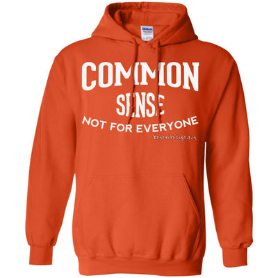 Common Sense Not For Everyone Hoodies