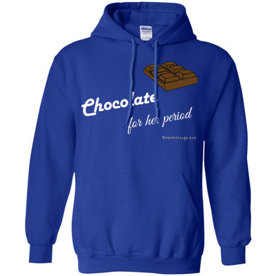 Chocolate For Her Period Hoodies