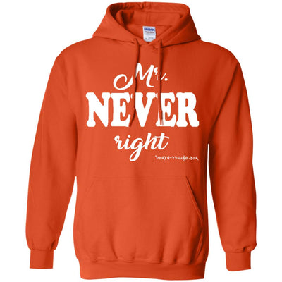 Mr Never Right  Hoodies