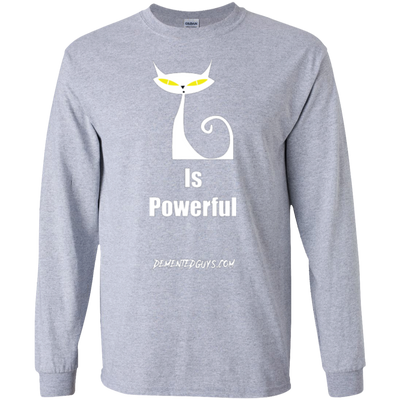 Pussy is Powerful Long Sleeve T-Shirt