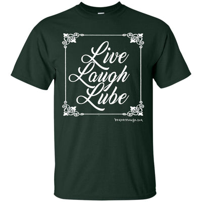 Live Laugh Lube Dark T-shirts