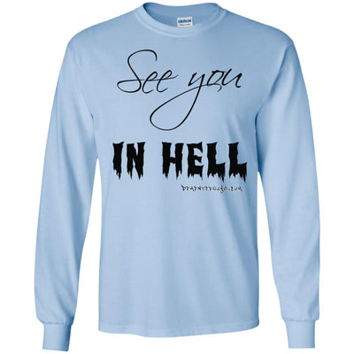 See you in Hell Long Sleeve Light T-shirts